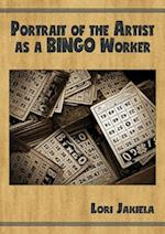Portrait of the Artist As a Bingo Worker (Harmony Memoir)