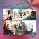 Matteo Wants to See What's Next/ Matteo Et La Surprise de Rebecca