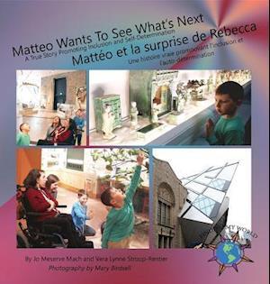 Matteo Wants To See What's Next/ Matteo et la surprise de Rebecca af Jo Meserve Mach, Vera Lynne Stroup-Rentier
