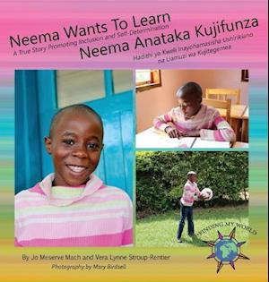 Neema Wants To Learn/ Neema Anataka Kujifunza af Jo Meserve Mach, Vera Lynne Stroup-Rentier