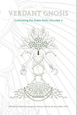 Verdant Gnosis: Cultivating the Green Path, Volume 3