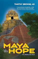 Maya Hope: A Medical Thriller af Timothy Browne