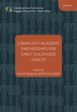 Community-Academic Partnerships for Early Childhood Health - Volume One
