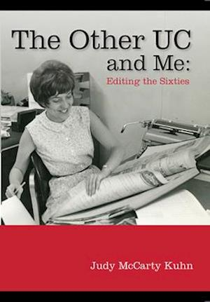 The Other UC and Me - Editing the Sixties