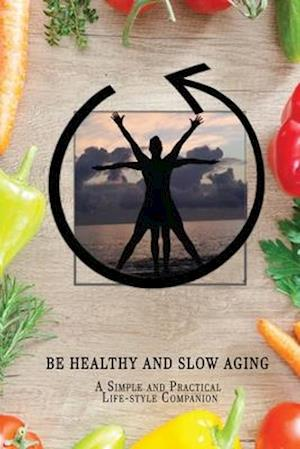 Be Healthy and Slow Aging