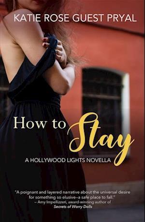 How to Stay af Katie Rose Guest Pryal
