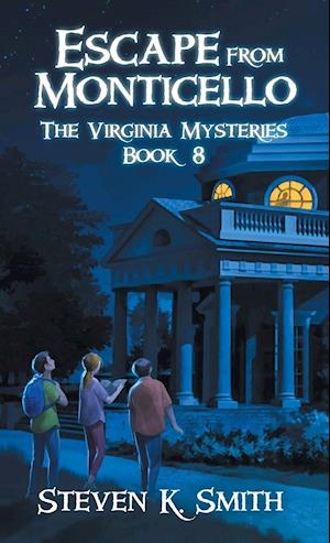 Escape from Monticello: The Virginia Mysteries Book 8