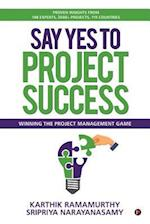 Say Yes to Project Success
