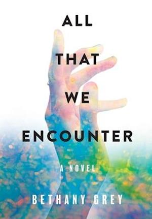All That We Encounter