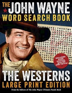 The John Wayne Word Search Book - The Westerns Large Print Edition