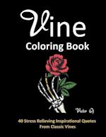 Vine Coloring Book : 40 Stress Relieving Quotes From Classic Vines