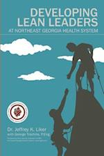 Developing Lean Leaders at Northeast Georgia Health System
