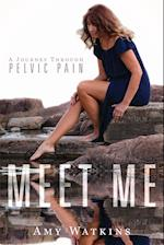 Meet Me: A Journey Through Pelvic Pain
