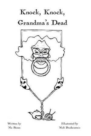 Knock, Knock, Grandma's Dead