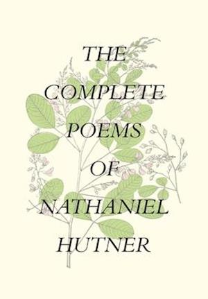 The Complete Poems of Nathaniel Hutner