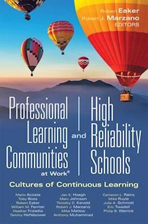 Professional Learning Communities at Work(r) and High Reliability Schools(tm) Cultures of Continuous Learning