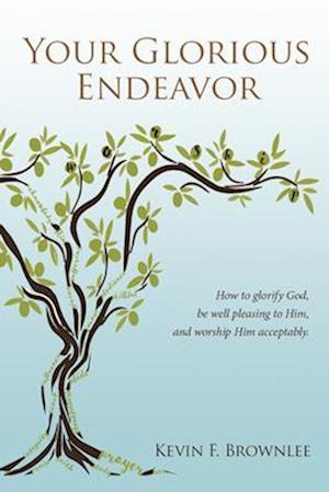 Your Glorious Endeavor