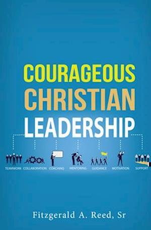 Courageous Christian Leadership