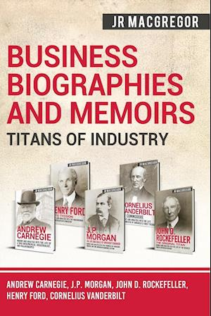 Business Biographies and Memoirs - Titans of Industry