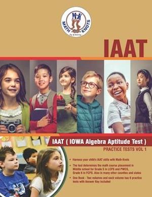 IAAT(IOWA Algebra Aptitude) Practice Tests - Vol 1