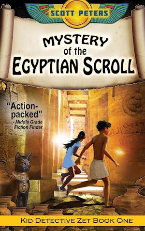 Mystery of the Egyptian Scroll: Adventure Books For Kids Age 9-12