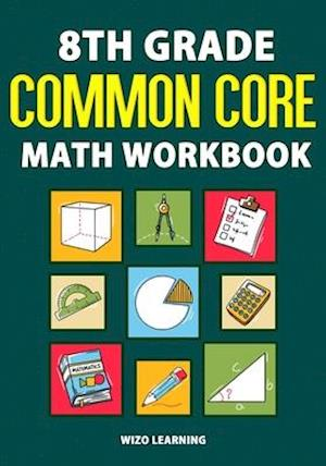 8th Grade Common Core Math Workbook
