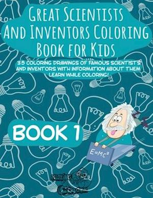 Great Scientists and Inventors Coloring Book for Kids