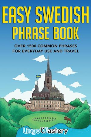 Easy Swedish Phrase Book: Over 1500 Common Phrases For Everyday Use And Travel