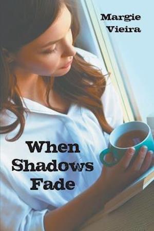 When Shadows Fade