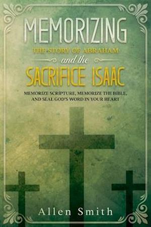 Memorizing the Story of Abraham and the  Sacrifice Isaac