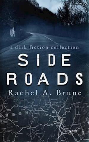 Side Roads: A Dark Fiction Collection