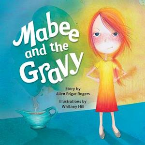 Mabee and the Gravy