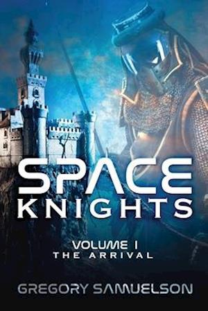 Space Knights: The Arrival