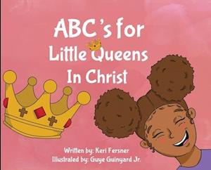 ABC's for Little Queens in Christ