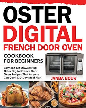 Oster Digital French Door Oven Cookbook for Beginners