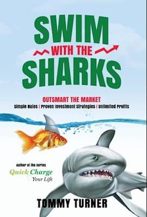 Swim with the Sharks: Outsmart The Market