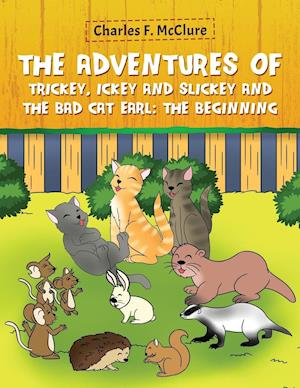 The Adventures of Trickey, Ickey and Slickey and the Bad Cat Earl