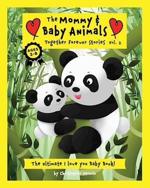 The Mommy & Baby Animals Together Forever Stories - Vol.2