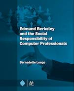 Edmund Berkeley and the Social Responsibility of Computer Professionals