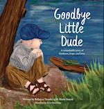 Goodbye Little Dude