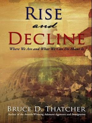 Rise and Decline af Bruce D. Thatcher