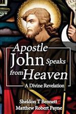 Apostle John Speaks from Heaven