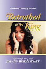 Betrothed To the King: Relationships that Succeed