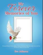 My Forever Memories of You: Personal Memory Book to Help a Child or Youth Deal With the Death of a Loved One With Ideas for Adults who Long to Help af Eva Juliuson