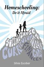 Homeschooling: Do It Afraid