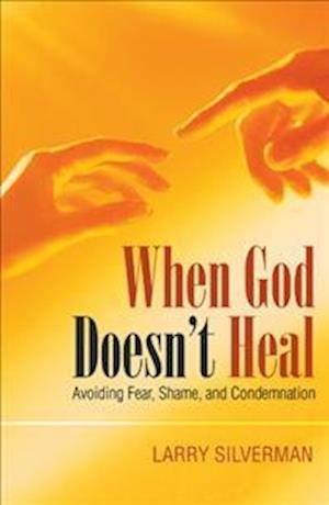 Bog, paperback When God Doesn't Heal af Larry Silverman