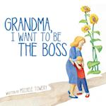 Grandma, I Want to Be the Boss