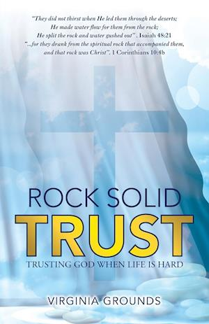 Rock Solid Trust: Trusting God When Life Is Hard