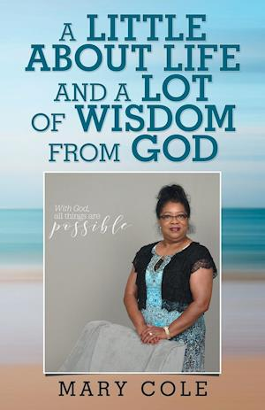 A Little About Life and a Lot of Wisdom from God