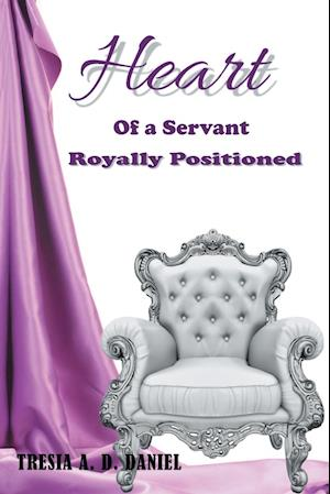 Heart of a Servant Royally Positioned